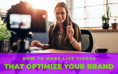 How To Make Live Videos That Optimize Your Brand